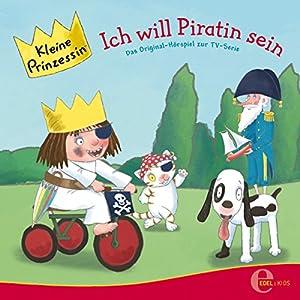 Ich will Piratin sein (Kleine Prinzessin 9) Hörspiel