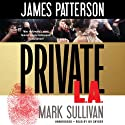 Private L.A. Audiobook by James Patterson, Mark Sullivan Narrated by Jay Snyder