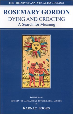 Dying & Creating: A Search for Meaning (Library of Analytical Psychology)