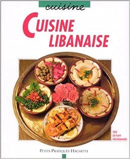 Cuisine libanaise maya nuq barakat 9782016206515 amazon for Cuisine libanaise