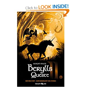 Berylly Queste II: Der Weg fort - Zum Wurzelort des Steines (German Edition) Margrit Krause