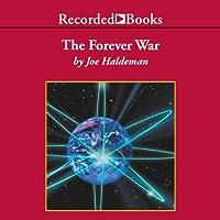 The Forever War (       UNABRIDGED) by Joe Haldeman Narrated by George Wilson