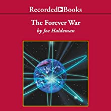 The Forever War (       UNABRIDGED) by Joe Haldeman Narrated by George Wilson