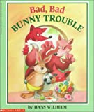 Bad, Bad Bunny Trouble (0590479164) by Wilhelm, Hans