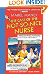 The Case of the Not-So-Nice Nurse: A...