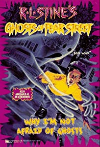 Why I'm Not Afraid of Ghosts (Ghosts of Fear Street 23) by Nina Kiriki Hoffman and R.L. Stine