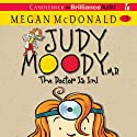 Judy Moody, M.D. (Book 5): The Doctor Is In! (       UNABRIDGED) by Megan McDonald Narrated by Barbara Rosenblat
