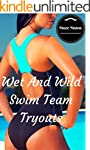 Wet And Wild Swim Team Tryouts (Her F...