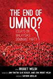 img - for The End of UMNO?: Essays on Malaysia's Dominant Party book / textbook / text book