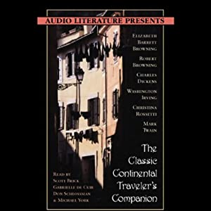 The Classic Continental Traveler's Companion (Unabridged Selections) | [Charles Dickens, Washington Irving, Mark Twain, and more, Elizabeth Barrett Browning, Robert Browning, Christina Rossetti]