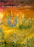 Leonora Carrington: The Mexican Years : 1943-1985