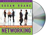 Susan Roane The Secrets of Savvy Networking: How to Make the Best Connections for Business and Personal Success