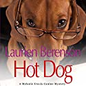 Hot Dog: A Melanie Travis Mystery (       UNABRIDGED) by Laurien Berenson Narrated by Jessica Almasy