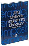 ASM Materials Engineering Dictionary (0871704471) by J. R. Davis