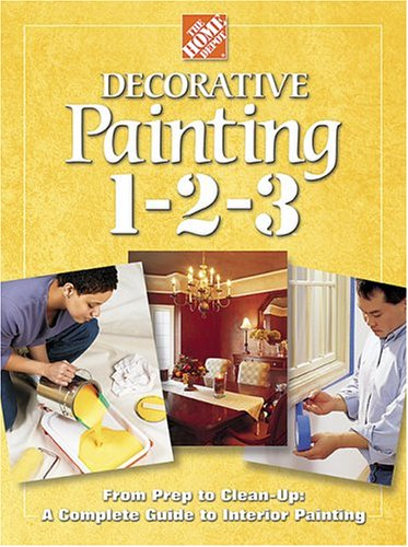 Decorative Painting 1-2-3, Home Depot Books