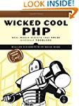 Wicked Cool PHP: Real-World Scripts T...