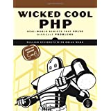 Wicked Cool PHP: Real-World Scripts That Solve Difficult Problems ~ William Steinmetz