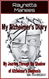 img - for My Alzheimer's Diary:My Journey Through the Shadow of Alzheimer's Disease Diagnosis book / textbook / text book