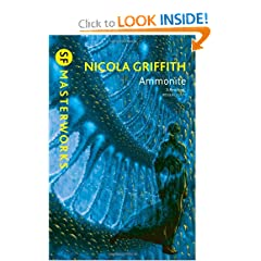 Ammonite. by Nicola Griffith (S.F. Masterworks) by Nicola Griffith