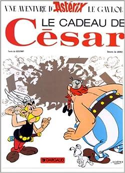 Le Cadeau de Cesar (French Edition): Goscinny, Uderzo: 9782012100213