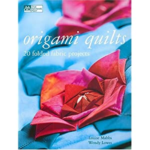 Origami Quilts: 20 Folded Fabric Projects