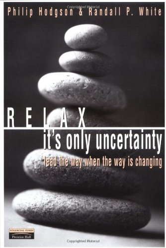Relax, It's Only Uncertainty: Lead the Way When the Way...