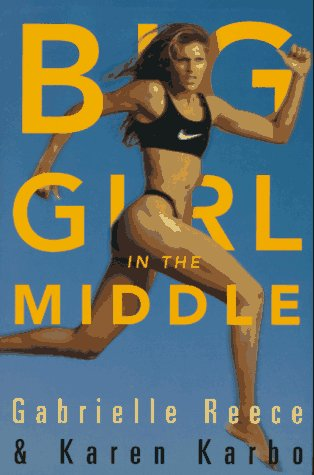 Big Girl in the Middle, Gabrielle Reece