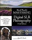 David Busch's Mastering Digital SLR Photography (David Busch's Digital Photography Guides)