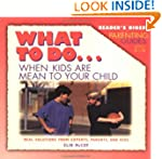What to Do-- When Kids Are Mean to Yo...