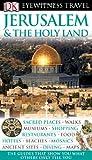 DK Eyewitness Travel Guide: Jerusalem & the Holy Lands