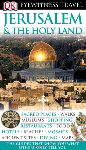 DK Eyewitness Travel Guide to Jerusalem and the Holy Land
