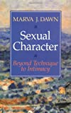 Sexual Character: Beyond Technique to Intimacy (0802807003) by Dawn, Marva J.