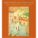 Jewish Women and Their Salons: The Power of Conversation (Jewish Museum)