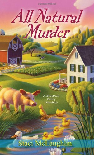 All Natural Murder (A Blossom Valley Mystery) by Staci McLaughlin (2013-02-05)
