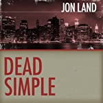 Dead Simple (       UNABRIDGED) by Jon Land Narrated by Lance Axt