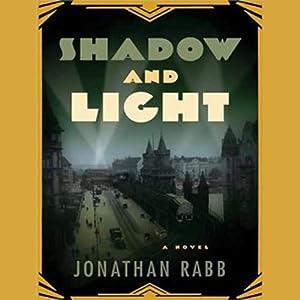 Shadow and Light: A Novel | [Jonathan Rabb]