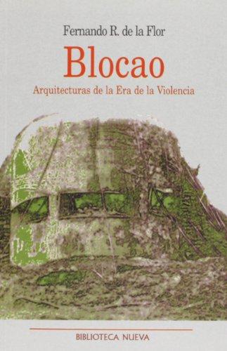 Blocao: Arquitecturas de la era de la violencia (Metrópoli. Los Espacios de la Arquitectura)