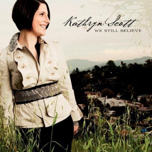 Kathryn Scott - We Still Believe (2010)