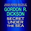 Secret Under the Sea Audiobook by Gordon R. Dickson Narrated by Graham Halstead