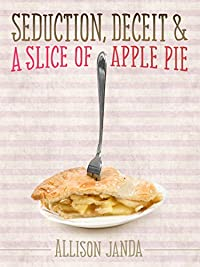(FREE on 9/26) Seduction, Deceit & A Slice Of Apple Pie by Allison Janda - http://eBooksHabit.com