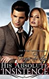 His Absolute Insistence: A Scandalous Billionaire Love Story (Jessika, #2)