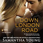 Down London Road (       UNABRIDGED) by Samantha Young Narrated by Elle Newlands
