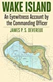 img - for Wake Island: An Eyewitness Account by the Commanding Officer book / textbook / text book