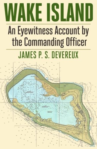 Wake Island: An Eyewitness Account by the Commanding Officer