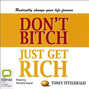 Don't Bitch, Just Get Rich Audiobook
