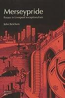 Merseypride: Essays in Liverpool Exceptionalism