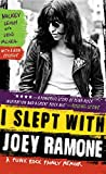 img - for I Slept with Joey Ramone: A Punk Rock Family Memoir book / textbook / text book