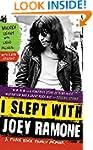 I Slept with Joey Ramone: A Punk Rock...