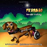 Frankie, the Walk N Roll Dog