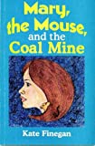 Mary, the Mouse, and the Coal Mine